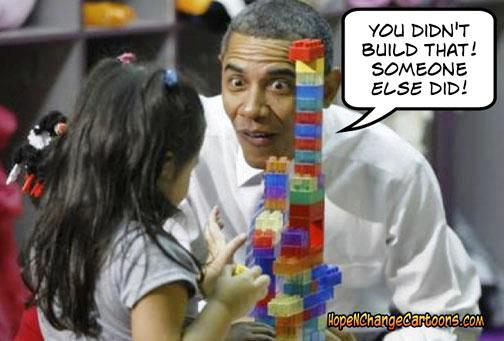 You didn't build that… someone else did!!