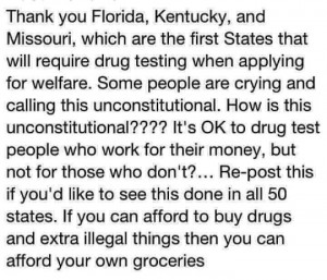 Drug test to receive free money?… you're drug tested for you job.. should entitlement recipients be drug tested to receive those handouts?