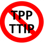 10 Reasons Why You Should Oppose TPP and TTIP
